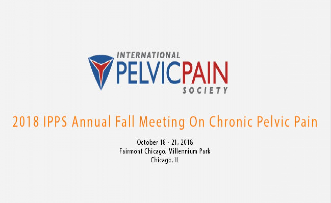 2018 IPPS Annual Fall Meeting On Chronic Pelvic Pain